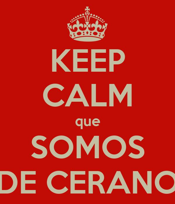 KEEP CALM que SOMOS DE CERANO