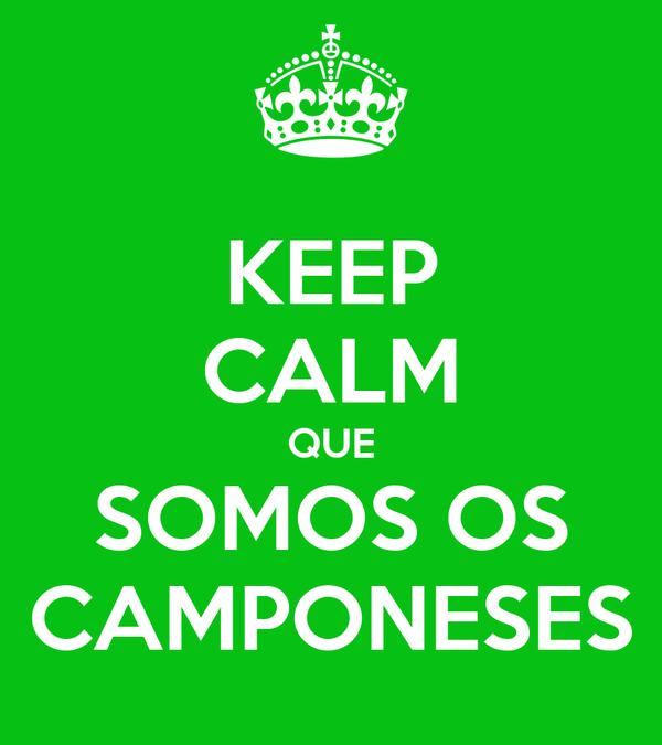 KEEP CALM QUE SOMOS OS CAMPONESES