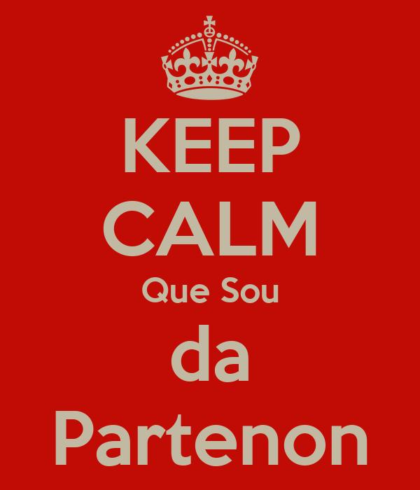 KEEP CALM Que Sou da Partenon