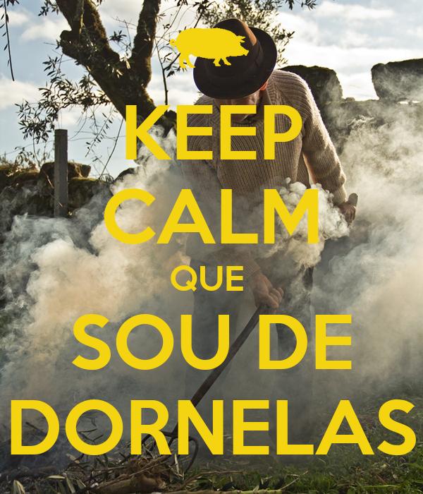 KEEP CALM QUE  SOU DE DORNELAS