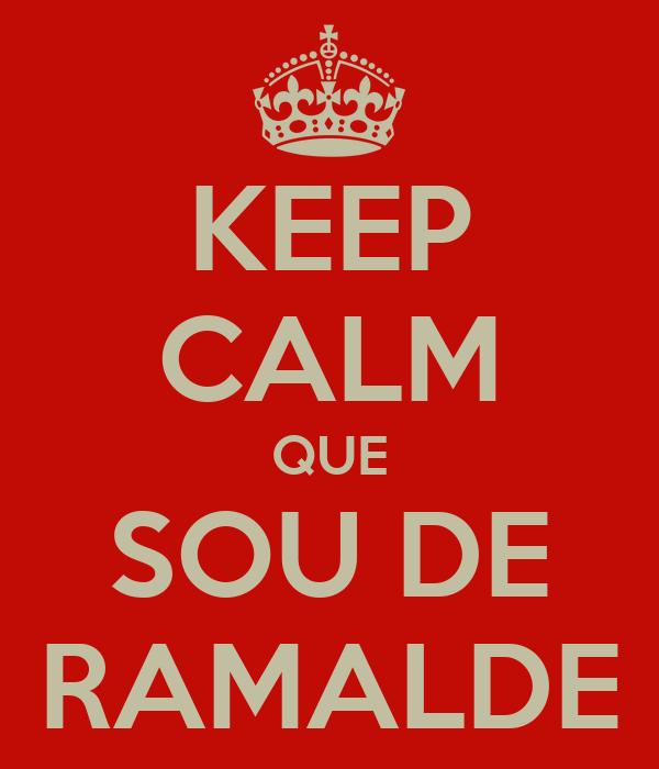 KEEP CALM QUE SOU DE RAMALDE