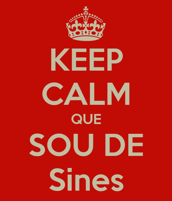KEEP CALM QUE SOU DE Sines