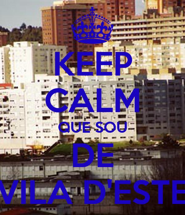 KEEP CALM QUE SOU DE VILA D'ESTE