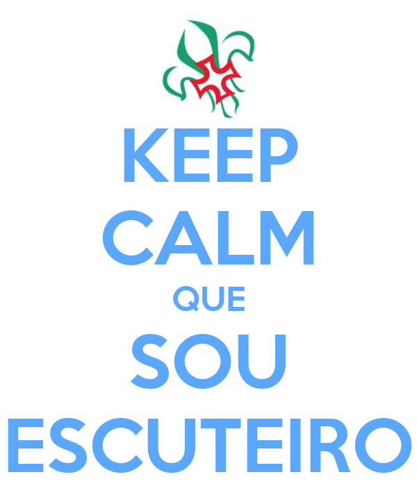 KEEP CALM QUE SOU ESCUTEIRO
