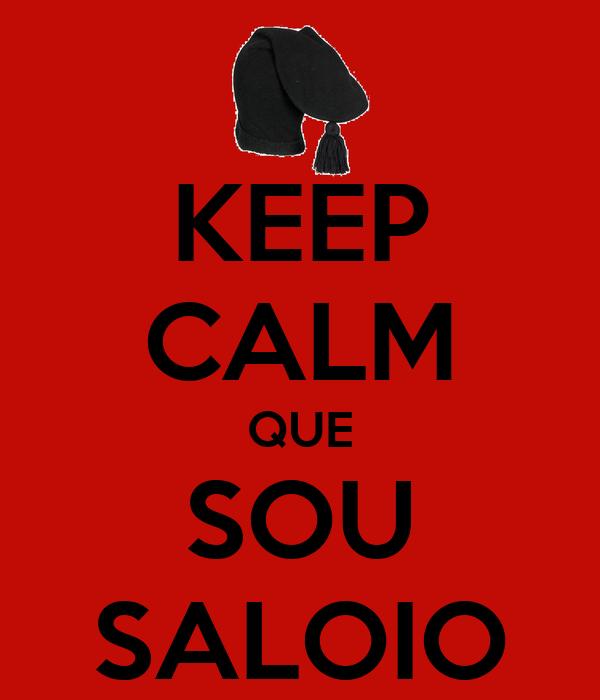 KEEP CALM QUE SOU SALOIO