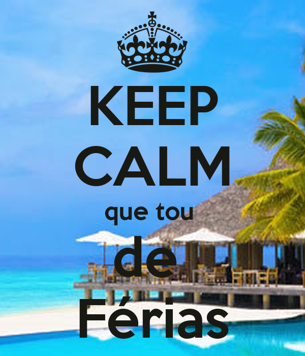 KEEP CALM que tou  de  Férias