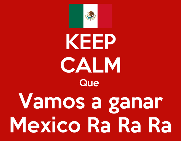 KEEP CALM Que  Vamos a ganar Mexico Ra Ra Ra