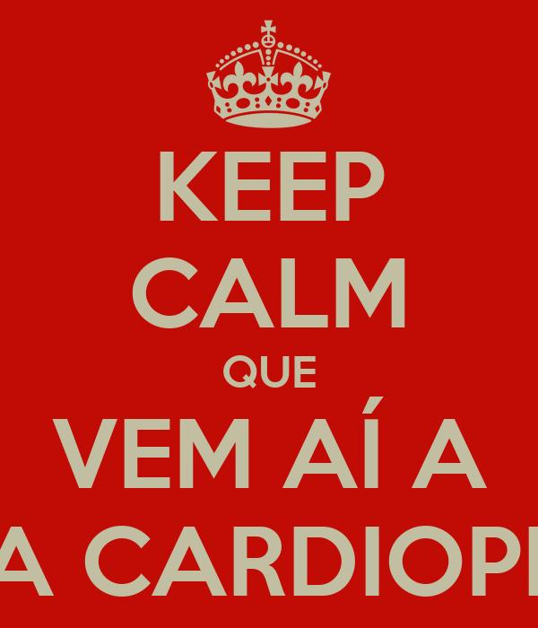KEEP CALM QUE VEM AÍ A VI SEMANA DA CARDIOPNEUMOLOGIA