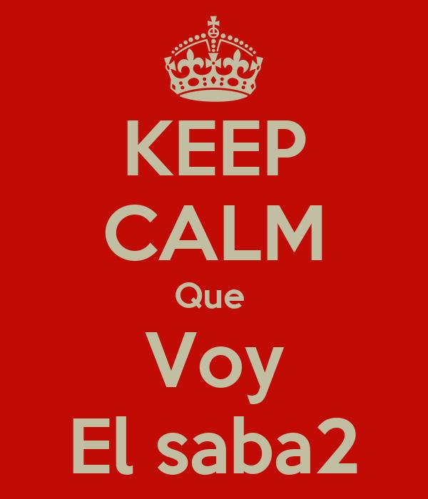 KEEP CALM Que  Voy El saba2