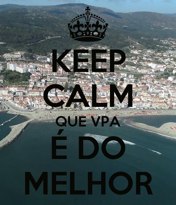 KEEP CALM QUE VPA É DO MELHOR