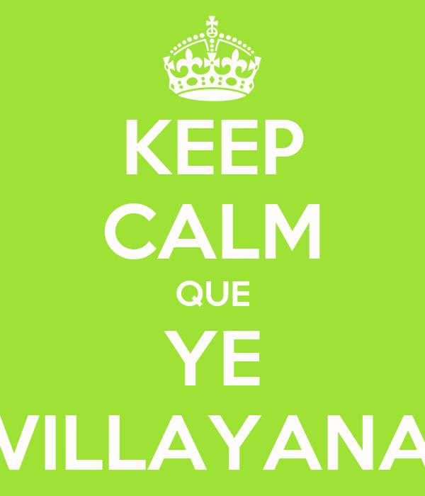 KEEP CALM QUE YE VILLAYANA