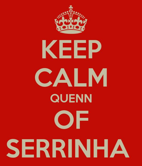KEEP CALM QUENN OF SERRINHA