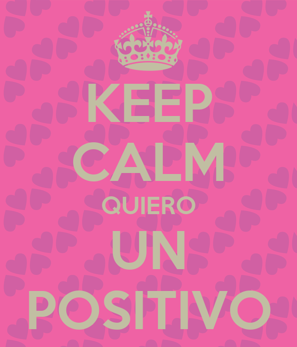 KEEP CALM QUIERO UN POSITIVO
