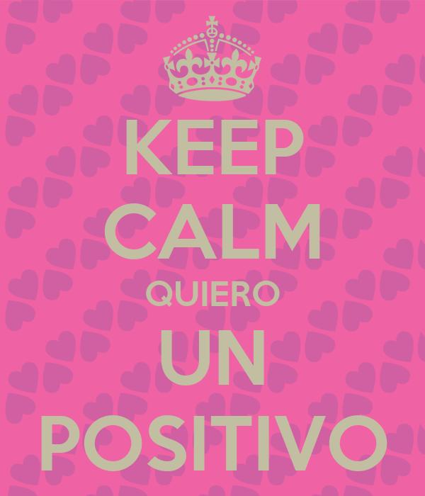 KEEP CALM QUIERO UN POSITIVO