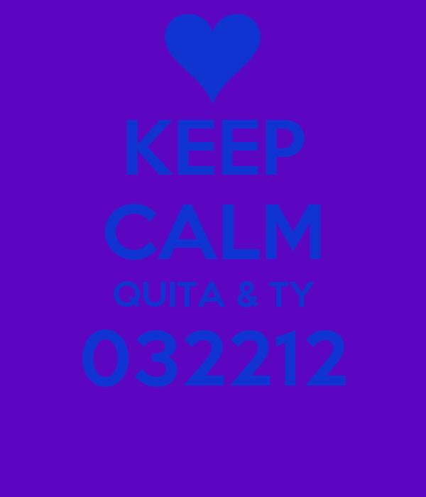 KEEP CALM QUITA & TY 032212