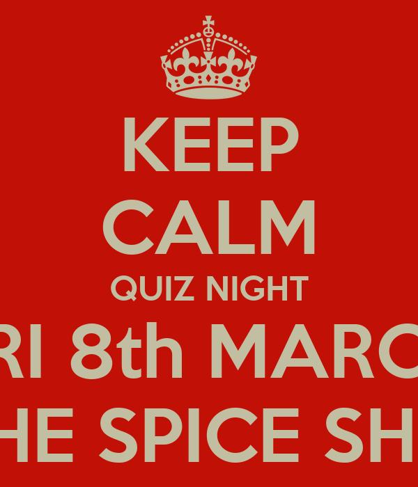 KEEP CALM QUIZ NIGHT FRI 8th MARCH THE SPICE SHIP