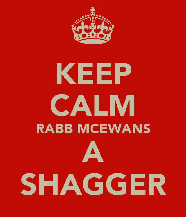 KEEP CALM RABB MCEWANS A SHAGGER