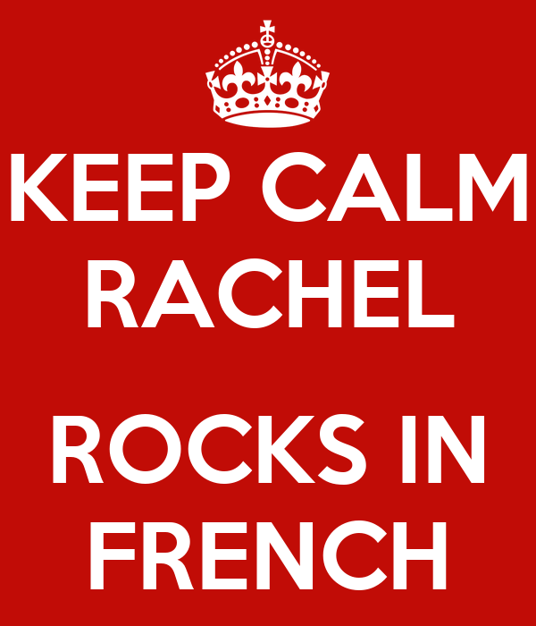 KEEP CALM RACHEL  ROCKS IN FRENCH