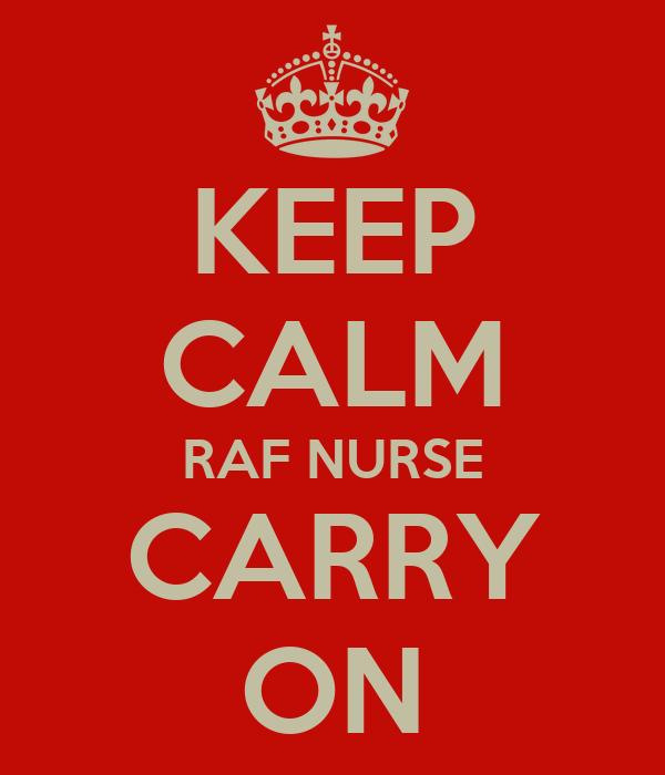 KEEP CALM RAF NURSE CARRY ON