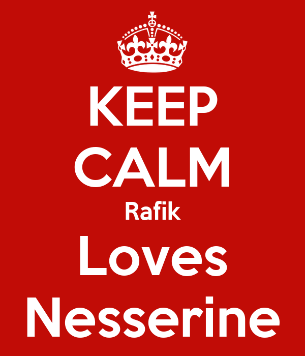 KEEP CALM Rafik Loves Nesserine