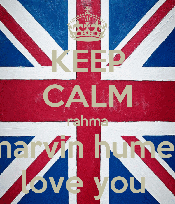 KEEP CALM rahma marvin humes love you
