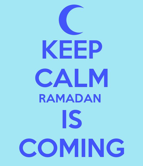 KEEP CALM RAMADAN  IS COMING