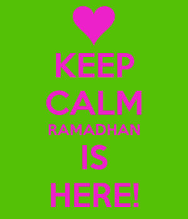 KEEP CALM RAMADHAN IS HERE!