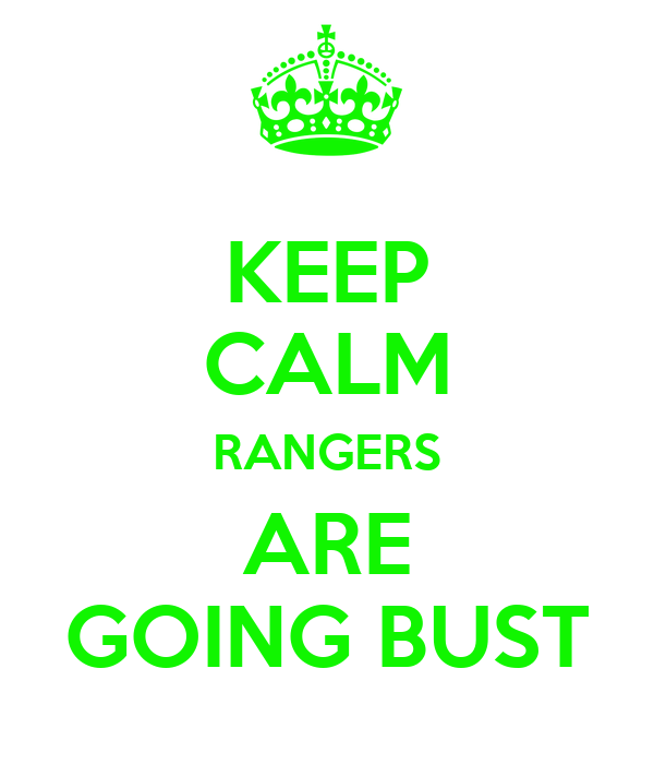 KEEP CALM RANGERS ARE GOING BUST