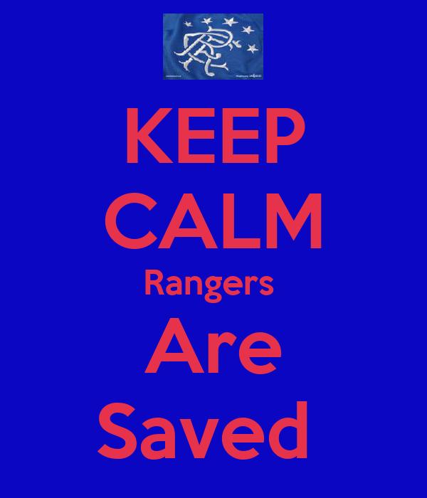 KEEP CALM Rangers  Are Saved
