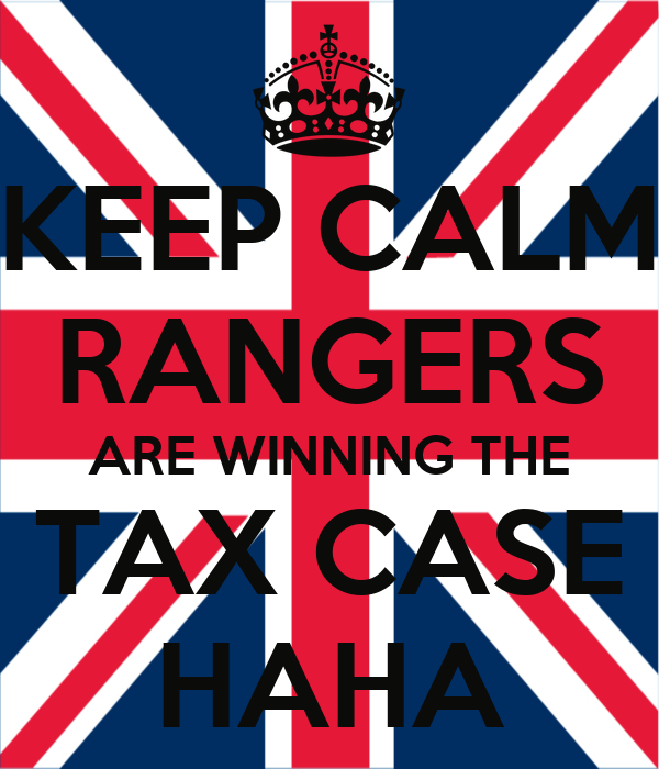 KEEP CALM RANGERS ARE WINNING THE TAX CASE HAHA