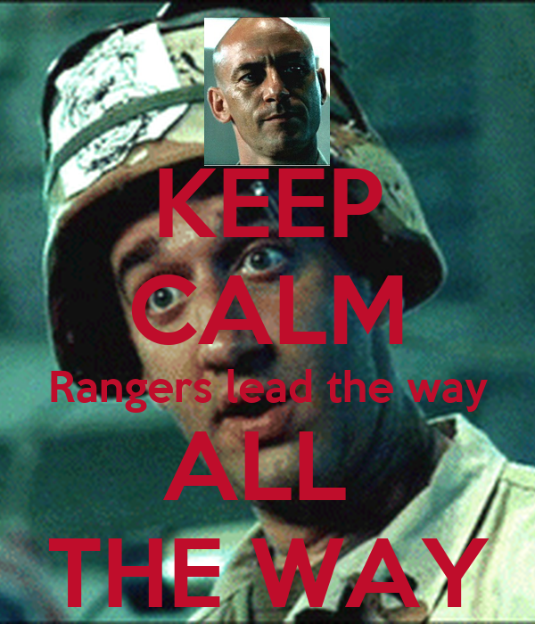 KEEP CALM Rangers lead the way ALL  THE WAY