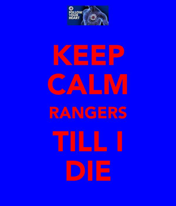 KEEP CALM RANGERS TILL I DIE