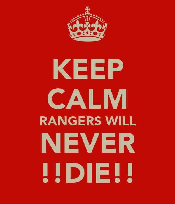 KEEP CALM RANGERS WILL NEVER !!DIE!!