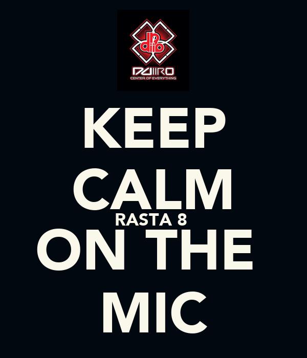 KEEP CALM RASTA 8  ON THE  MIC