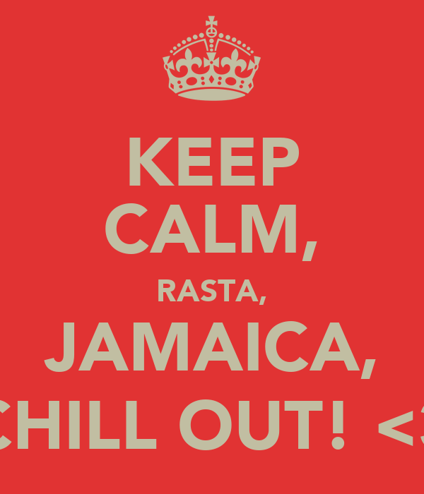 KEEP CALM, RASTA, JAMAICA, CHILL OUT! <3