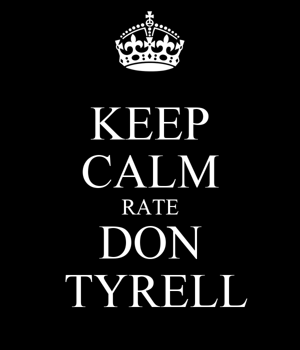 KEEP CALM RATE DON  TYRELL