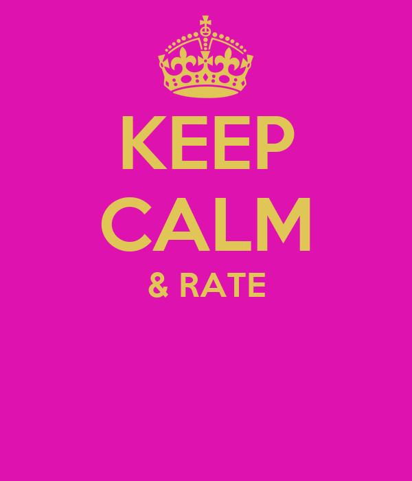 KEEP CALM & RATE