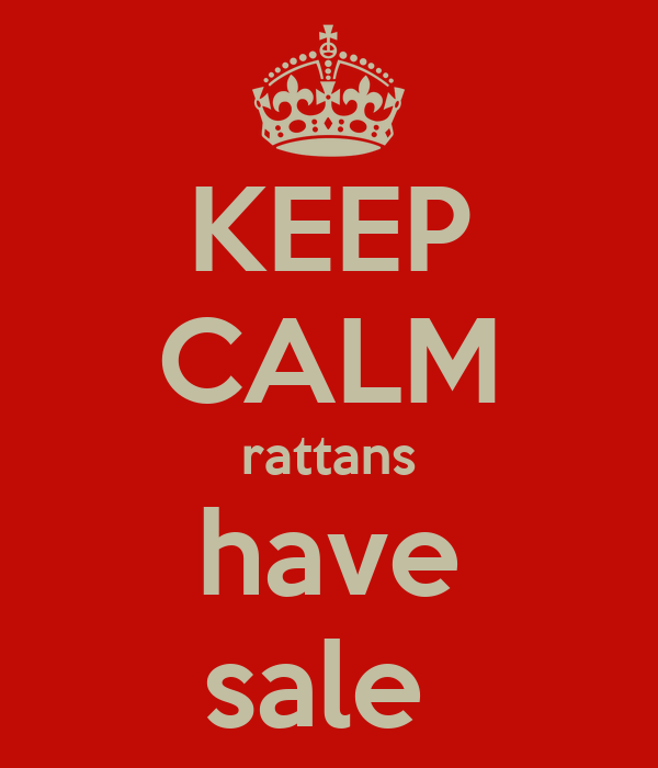 KEEP CALM rattans have sale
