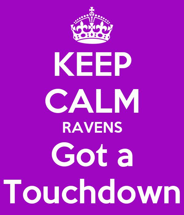 KEEP CALM RAVENS Got a Touchdown