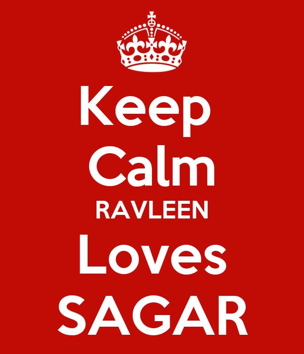 Keep  Calm RAVLEEN Loves SAGAR