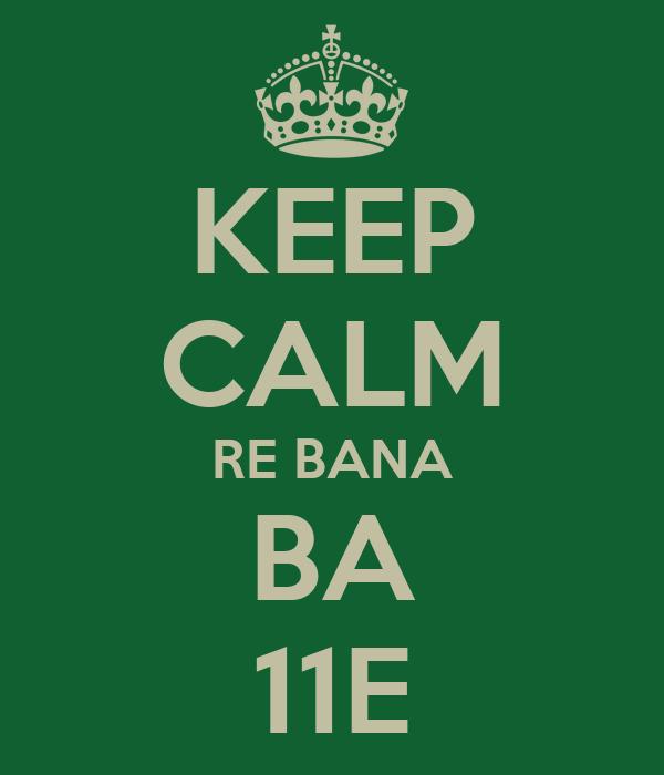 KEEP CALM RE BANA BA 11E
