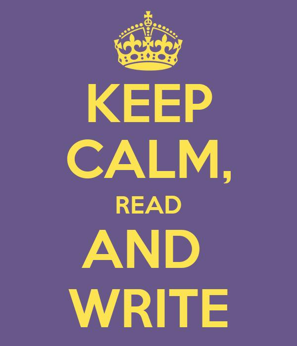 KEEP CALM, READ AND  WRITE