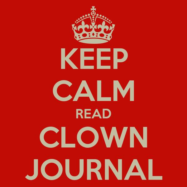 KEEP CALM READ CLOWN JOURNAL