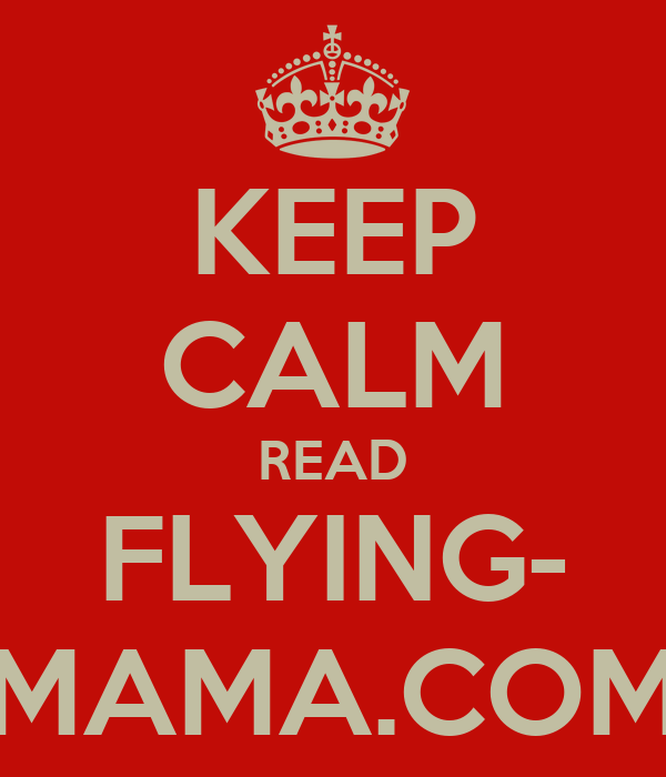 KEEP CALM READ FLYING- MAMA.COM