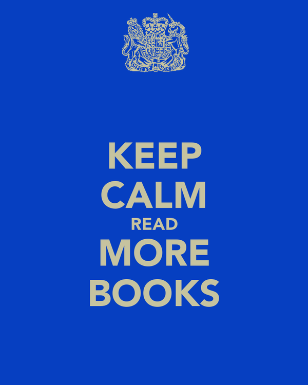 KEEP CALM READ MORE BOOKS