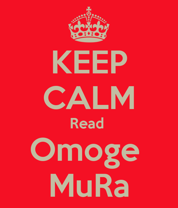 KEEP CALM Read  Omoge  MuRa