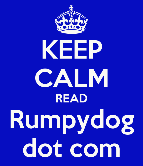 KEEP CALM READ Rumpydog dot com