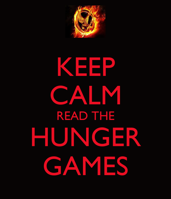 KEEP CALM READ THE HUNGER GAMES