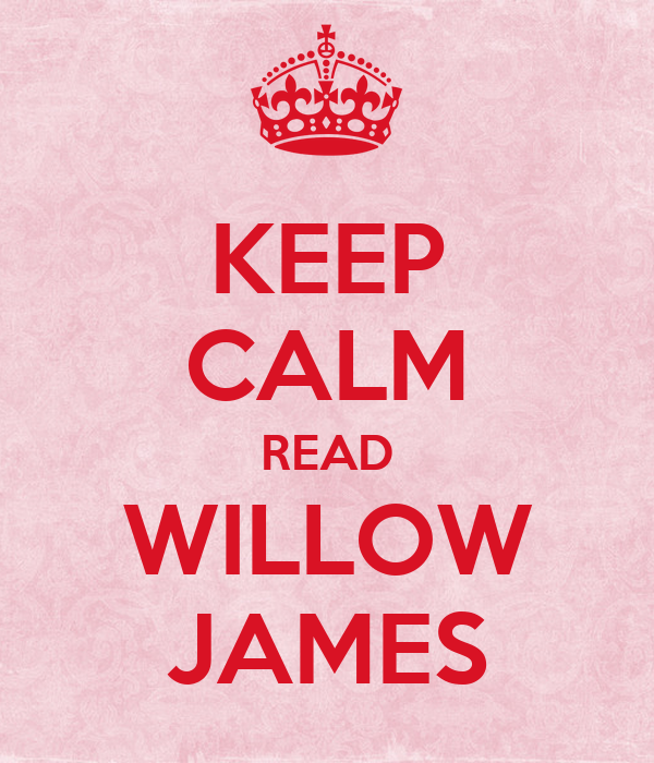 KEEP CALM READ WILLOW JAMES
