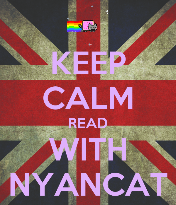 KEEP CALM READ WITH NYANCAT